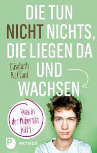 Buch Die tun nichts, die liegen da und wachsen von Elisabeth Raffauf